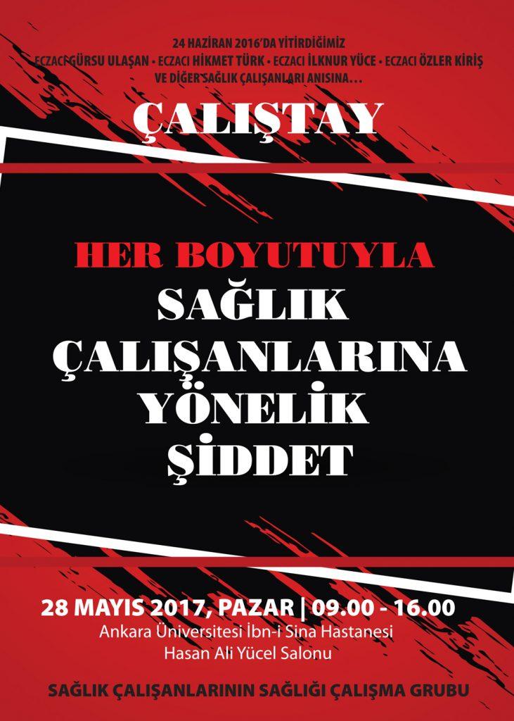 Sağlık Çalışanlarına Yönelik Her Boyutuyla Şiddet Çalıştayı @ Ankara Üniversitesi İbn-i Sina Hastanesi Hasan Ali Yücel Salonu /ANKARA   Ankara   Türkiye