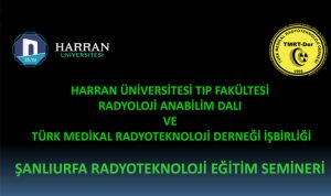 Şanlıurfa Radyoteknoloji  Eğitim Semineri @ Harran Üniversitesi Tıp Fakültesi Konferans Salonu   Şanlıurfa   Türkiye